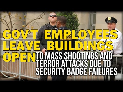 GOV'T EMPLOYEES LEAVE BUILDINGS OPEN TO MASS SHOOTINGS