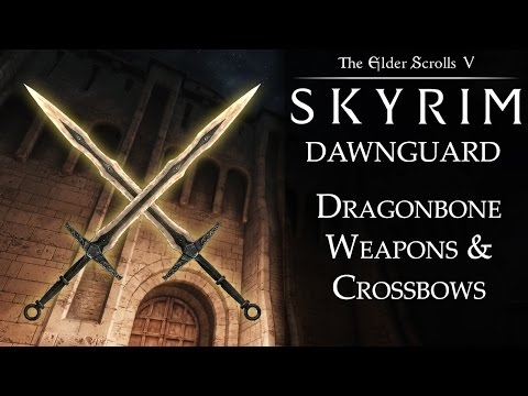 Skyrim DLC: Dawnguard - Fletching, Dragonbone Weapons, and Crossbows