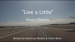 """Live a Little"" - Kenny Chesney Lyric Video ~ Solo Flight Cessna 172 KCRQ Airport, Carlsbad"
