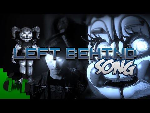 FNAF SISTER LOCATION SONG (LEFT BEHIND) - DAGames