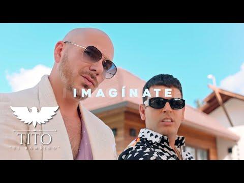 Download  Tito EL Bambino Ft Pitbull & El Alfa - Imagínate Vídeo Oficial Gratis, download lagu terbaru