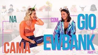 NA CAMA COM GIO EWBANK E... BRUNA MARQUEZINE - parte 1  GIOH