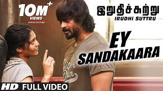 Ey Sandakaara Full Video Song    Irudhi Suttru    R. Madhavan, Ritika Singh    Santhosh Narayanan