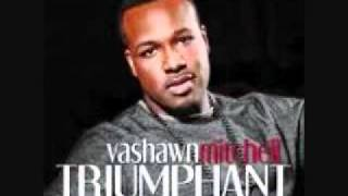 Watch Vashawn Mitchell You Reign video