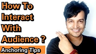 How To Interact With Audience Members? | Audience Interaction Tips | Learn Anchoring | Speaking Tips