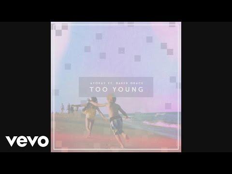 ayokay - Too Young (Audio) ft. Baker Grace