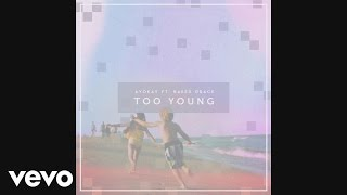 ayokay - Too Young (Audio) ft. Baker Grace