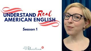 How to Understand Real American English