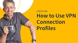 MicroNugget: ASA VPN Connection Profiles