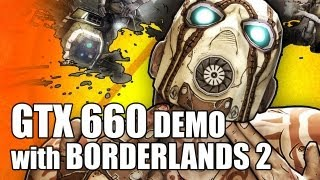Newegg TV_ Nvidia GTX 660 Demo with Borderlands 2!