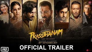 Prassthanam - Official Trailer Out | Sanjay Dutt | Jackie Shroff | Deva Katta | 20th September 2019