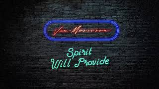 Van Morrison Spirit Will Provide Official Audio
