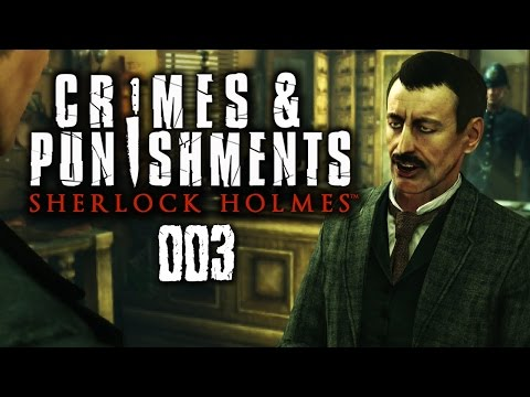 SHERLOCK HOLMES: CRIMES AND PUNISHMENTS #003 - Mörder und echte Gangster [HD+]