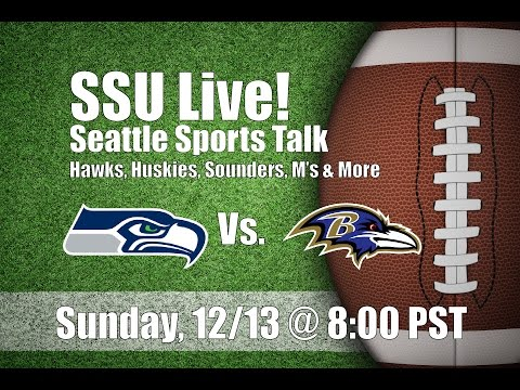 Seattle Sports Union Live: Seattle Seahawks Vs. Baltimore Ravens Post Game Discussion and More