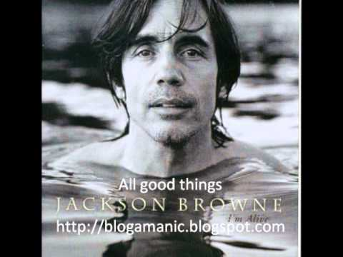 Jackson Browne - All Good Things