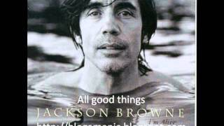 Watch Jackson Browne All Good Things video