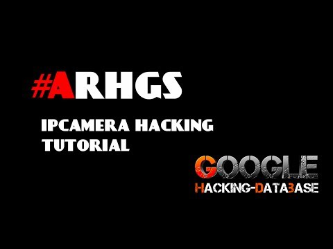 #ARHGS™ Tutorials : Hack an IP camera