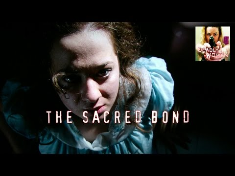 Deadly Women | The Sacred Bond | S4E7