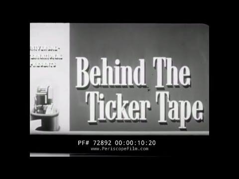 "WALL STREET HISTORIC FILM  NEW YORK STOCK EXCHANGE ""BEHIND THE TICKER TAPE"" 72892"