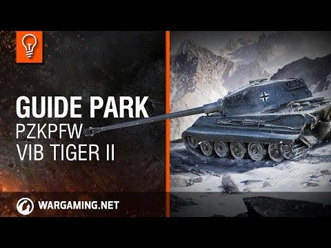 World Of Tanks. Guide Park - PzKpfw VIB Tiger II