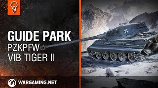 World Of Tanks PC - Guide Park - PzKpfw VIB Tiger II