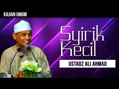 Ceramah Agama: Syirik Kecil - Ustadz Ali Ahmad