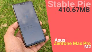 Zenfone Max Pro M2 410.67 MB Pie 9.0 Stable Update for Beta Users