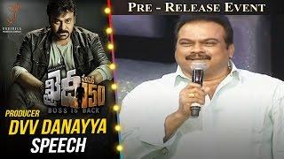 Producer DVV Danayya Speech @ Khaidi No 150 Pre Release Event    Megastar Chiranjeevi    Kajal