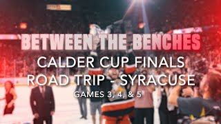 Between the Benches: 2017 Calder Cup Finals - ROAD TRIP