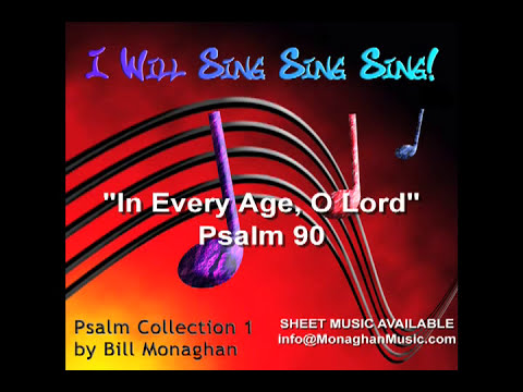 In Every Age, O Lord Psalm 90 by Bill Monaghan