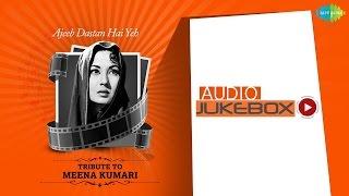 A Tribute to  Meena Kumari   Ajeeb Dastaan Hai Yeh   HD Songs Jukebox