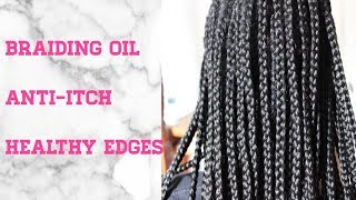 BRAID OIL For ITCHY SCALP TUTORIAL