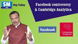 Day Today # 11 - FB controversy and Cambridge Analytica