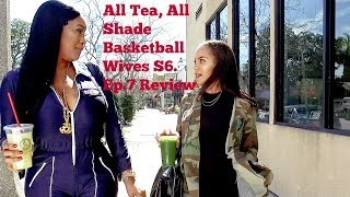 All Tea, All Shade   Basketball Wives S6. Ep.7 Review