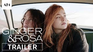 Ginger & Rosa | Official Trailer HD | A24