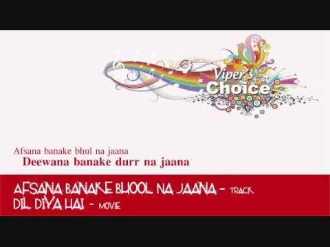 Afsana Banake Bhool Na Jaana - Dil Diya Hai