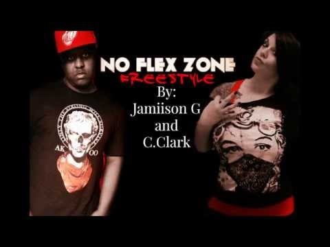 No Flex Zone Freestyle By Jamiison G and C. Clark
