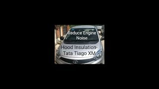 Tata Tiago- XM Hood insulation installation to reduce engine noise