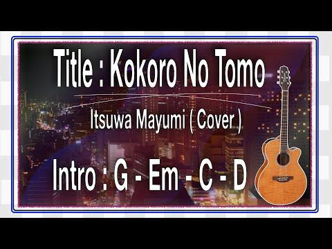 Kokoro no tomo (Mayumi itsuwa)- Romaji  Lyric Chord Gitar