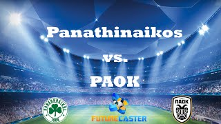 [Panathinaikos vs. PAOK Preview and Prediction] Video