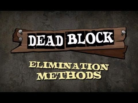 Dead Block: Elimination Methods Trailer