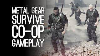 Metal Gear Survive Co-Op Gameplay: Let's Play Metal Gear Survive - ONLY LIGHTLY ON FIRE