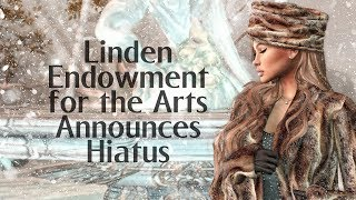 Linden Endowment for the Arts Announces Hiatus in Second Life