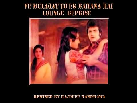 Ye Mulaqat Ik Bahana Hai  Lounge Reprise video