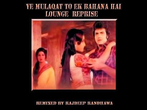 Ye Mulaqat Ik Bahana Hai  Lounge Reprise video