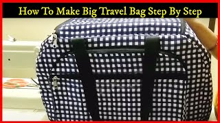 How to make travel bag with fabric || Big travel bag stitching step by step -By magical hands