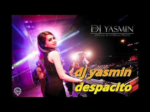 dj yasmin despacito hits 2018