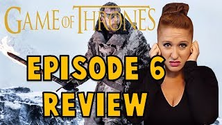 Game of Thrones: Season 7 Episode 6 Review