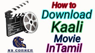 How to Download Kaali Movie In Tamil    NS CORNER