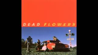 Watch Dead Flowers I Wanna Know video